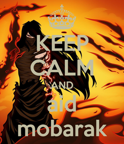 Poster: KEEP CALM AND aid mobarak