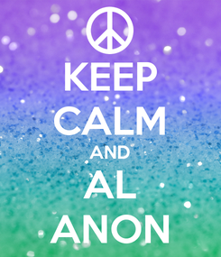 Poster: KEEP CALM AND AL ANON