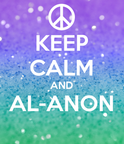 Poster: KEEP CALM AND AL-ANON