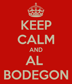 Poster: KEEP CALM AND AL  BODEGON