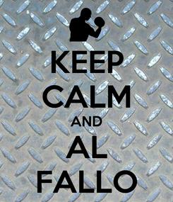 Poster: KEEP CALM AND AL FALLO