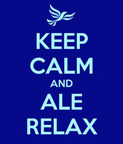 Poster: KEEP CALM AND ALE RELAX