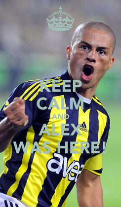 Poster: KEEP CALM AND ALEX WAS HERE!