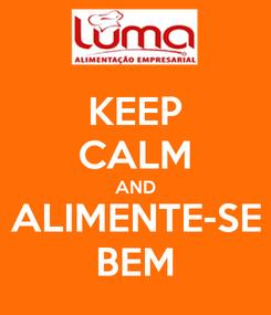 Poster: KEEP CALM AND ALIMENTE-SE BEM