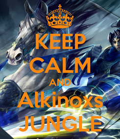 Poster: KEEP CALM AND Alkinoxs JUNGLE