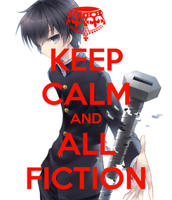 Poster: KEEP CALM AND ALL FICTION