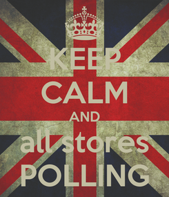 Poster: KEEP CALM AND all stores POLLING