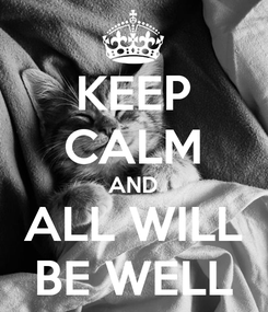 Poster: KEEP CALM AND ALL WILL BE WELL