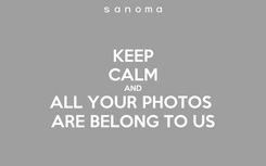 Poster: KEEP CALM AND ALL YOUR PHOTOS  ARE BELONG TO US