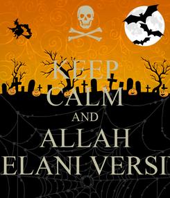 Poster: KEEP CALM AND ALLAH BELANI VERSIN