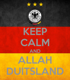 Poster: KEEP CALM AND ALLAH DUITSLAND