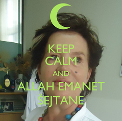 Poster: KEEP CALM AND ALLAH EMANET ŠEJTANE