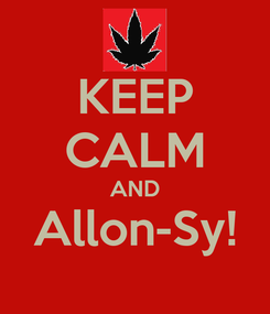 Poster: KEEP CALM AND Allon-Sy!