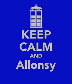 Poster: KEEP CALM AND Allonsy