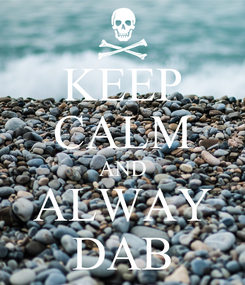 Poster: KEEP CALM AND ALWAY DAB