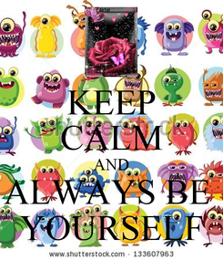 Poster: KEEP CALM AND ALWAYS BE  YOURSELF