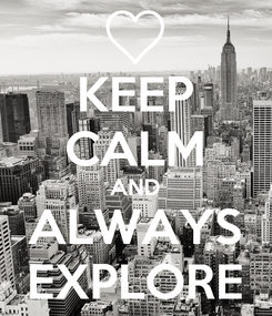 Poster: KEEP CALM AND ALWAYS EXPLORE