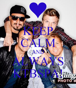 Poster: KEEP CALM AND ALWAYS KTBSPA!