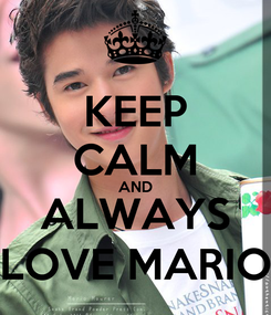 Poster: KEEP CALM AND ALWAYS LOVE MARIO