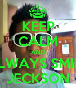 Poster: KEEP CALM AND ALWAYS SMILE JECKSON