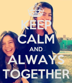 Poster: KEEP CALM AND ALWAYS TOGETHER