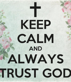Poster: KEEP CALM AND ALWAYS TRUST GOD