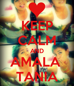 Poster: KEEP CALM AND AMALA  TANIA