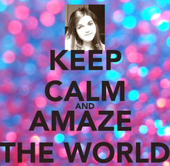 Poster: KEEP CALM AND AMAZE  THE WORLD