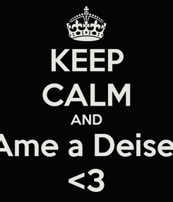 Poster: KEEP CALM AND Ame a Deise  <3