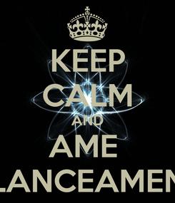 Poster: KEEP CALM AND AME  BALANCEAMENTO