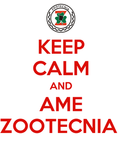 Poster: KEEP CALM AND AME ZOOTECNIA