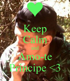 Poster: Keep Calm and Amo-te Príncipe <3