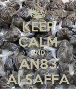 Poster: KEEP CALM AND AN83 ALSAFFA