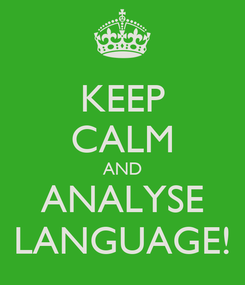 Poster: KEEP CALM AND ANALYSE LANGUAGE!