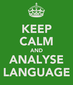 Poster: KEEP CALM AND ANALYSE LANGUAGE