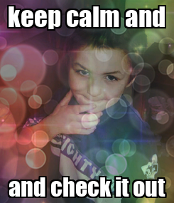 Poster: keep calm and and check it out