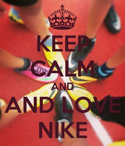 Poster: KEEP CALM AND AND LOVE NIKE