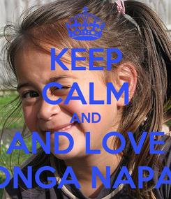 Poster: KEEP CALM AND AND LOVE TONGA NAPAA