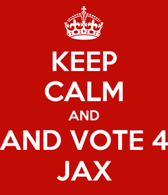 Poster: KEEP CALM AND AND VOTE 4 JAX