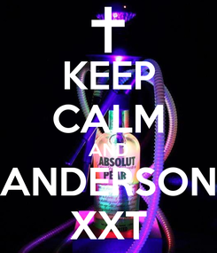 Poster: KEEP CALM AND ANDERSON XXT