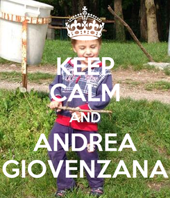 Poster: KEEP CALM AND ANDREA GIOVENZANA