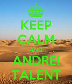 Poster: KEEP CALM AND ANDREI TALENT