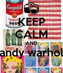 Poster: KEEP CALM AND andy warhol