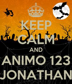 Poster: KEEP CALM AND ANIMO 123 JONATHAN