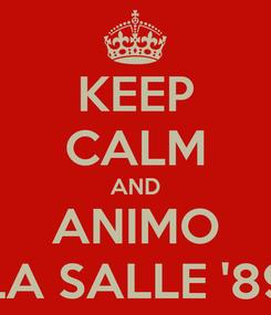 Poster: KEEP CALM AND ANIMO LA SALLE '89