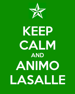 Poster: KEEP CALM AND ANIMO LASALLE