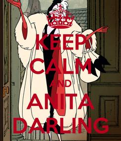 Poster: KEEP CALM AND ANITA DARLING