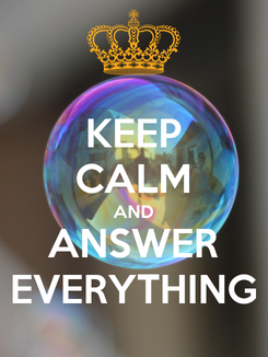 Poster: KEEP CALM AND ANSWER EVERYTHING