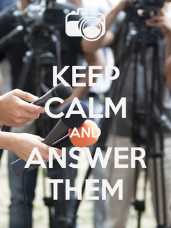 Poster: KEEP CALM AND ANSWER THEM