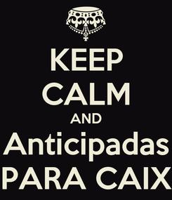 Poster: KEEP CALM AND Anticipadas PARA CAIX